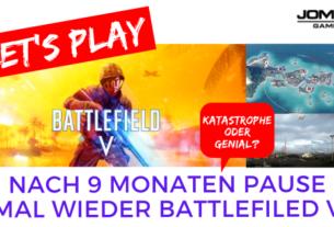 Battlefield V | Nach 9 Monaten Spielpause - Katastrophe oder Genial?